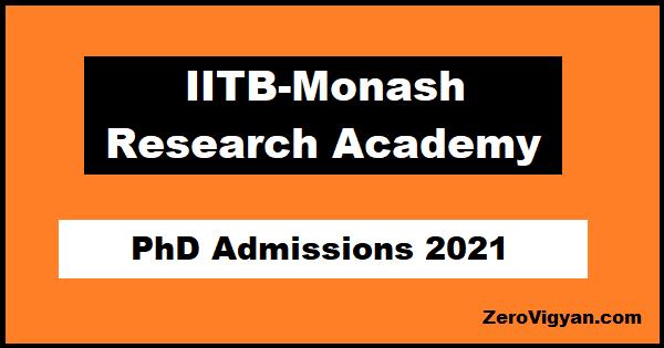 IITB-Monash Research Academy PhD Admission 2021