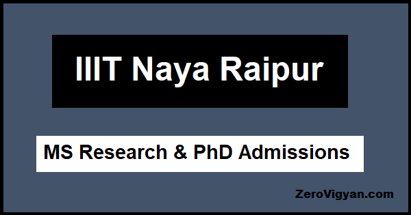 IIIT Naya Raipur MS (By Research) & PhD Admission