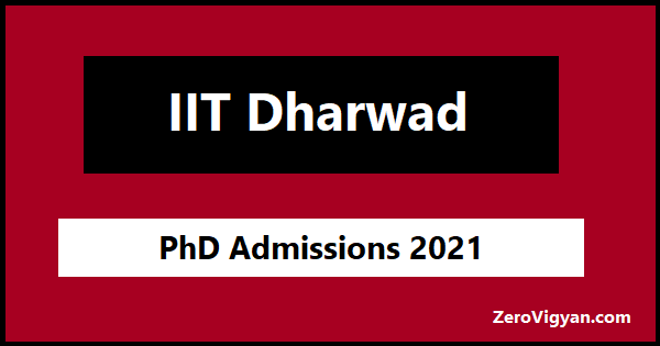 IIT Dharwad PhD Admission 2021-22