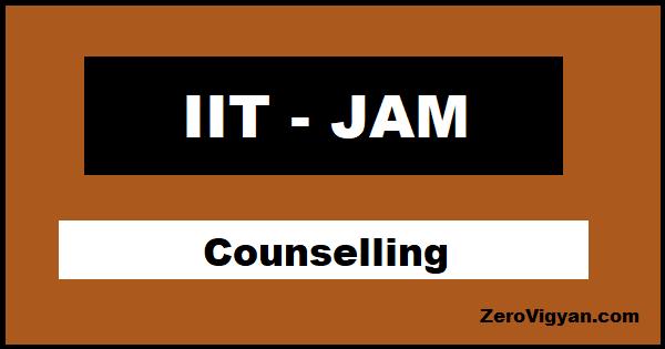 IIT JAM 2021 Counselling