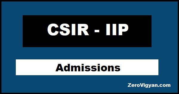 CSIR IIP Dehradun PhD Admission
