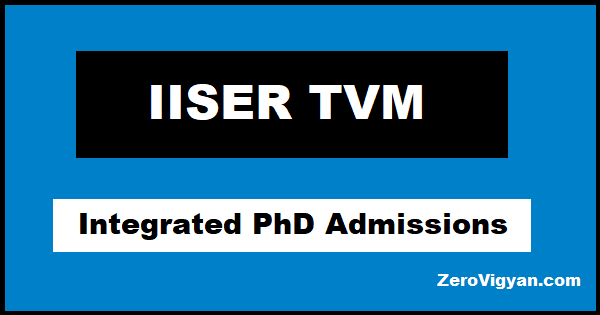 IISER TVM Integrated PhD Admissions