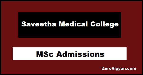 Saveetha Medical College M.Sc. (Faculty of Medicine) Admissions