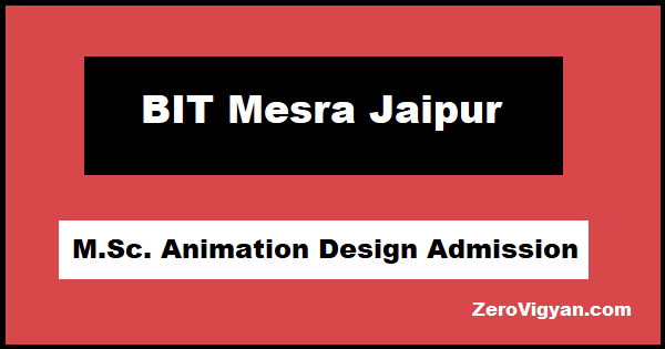 BIT Mesra M.Sc. Animation Design Admission