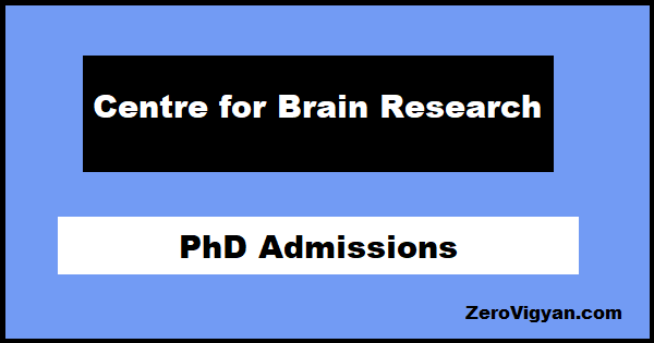 Centre for Brain Research PhD Admissions
