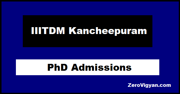 IIITDM Kancheepuram PhD Admissions
