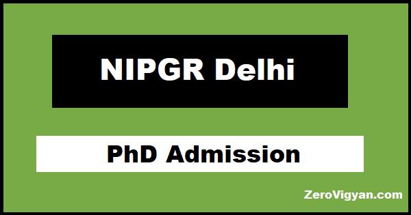 NIPGR Delhi PhD Admission