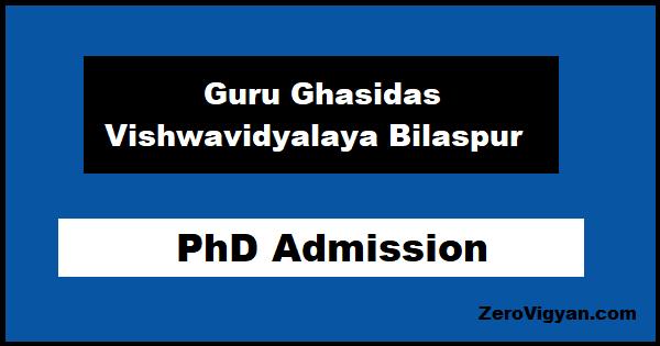 Guru Ghasidas Vishwavidyalaya Bilaspur PhD Admission